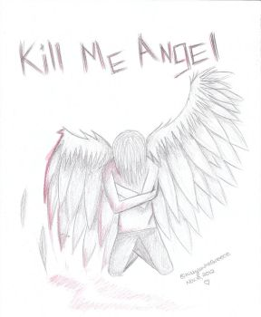 Kill Me Angel by KittyLavhsGreece