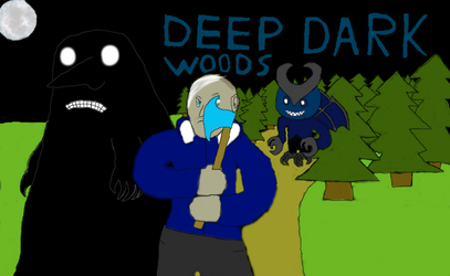 The Deep Dark Woods Poster by Sealninja