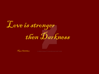 Love is stronger then Darkness by GDraconiaTitan