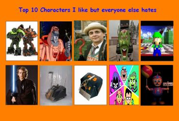 My top 10 characters that I love but everyone hate by g1bfan