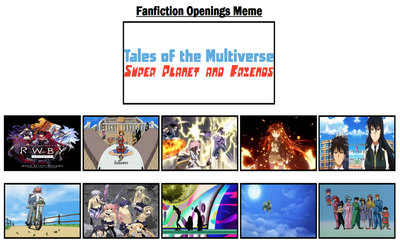 My Fanfiction Openings Meme by TheMultiverse101