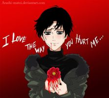 I love the way you hurt me by Arashi-Matoi