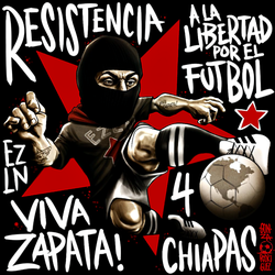 Zapatista Futbol Club by Quadraro