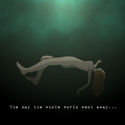 The Day the Whole World Went Away by foxhound0469