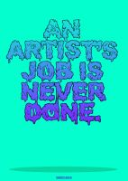 An Artist's Job Is Never Done by crymz