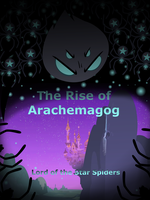 Rise of Arachemagog by robbieagray
