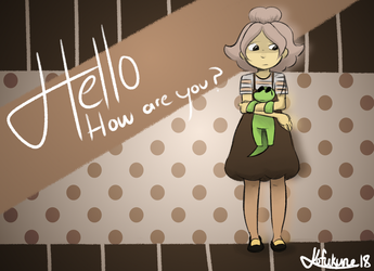 Hello! How Are You? by kofukune