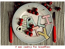 I eat reality for breakfast. by Bunnis