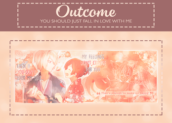 Outcome You should just fall in love with me by ZttaR