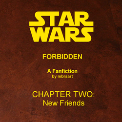 Star Wars: Forbidden (II) - New Friends by mbrsart