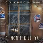 The Chainsmokers and Louane - It Won't Kill Ya (2) by joshuacarlbaradas