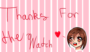 Thanks for watching! by SomebodyNamedSindy