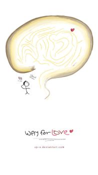 WAY FOR LOVE . by xp-9