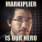 MARKIPLIER IS OUR HERO by MalGirl101