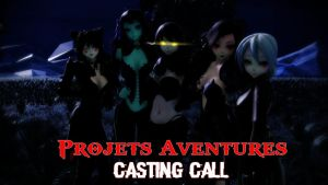 [MMD Series] [Casting call] Projets Aventures by IdrilLora