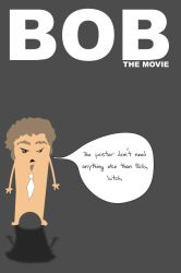 BOB The Movie by doncroswhite