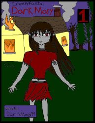 Creepypasta: Dark Mary (1) by DarkMary94