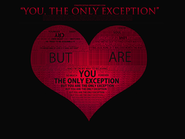 You, The Only Exception. by ChaoticJotaH