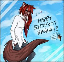 Happy (Belated) Birthday, Bangry~! by ChikitaWolf
