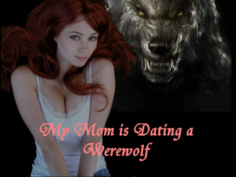 My Mom is Dating a Werewolf 9 by OmuYasha