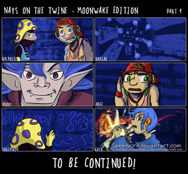 Nays on the Twine: Moonwake Edition [Ch2 Part 4] by Speedvore