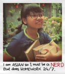 i'm ASIAN so I must be a NERD by this-is-tis