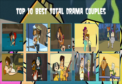Top 10 best Total Drama Couple by Dragonprince18