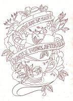 Tea cup quote tattoo sketch by Nevermore-Ink