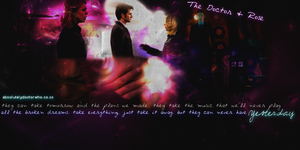 Rose and The Doctor..Yesterday by feel-inspired