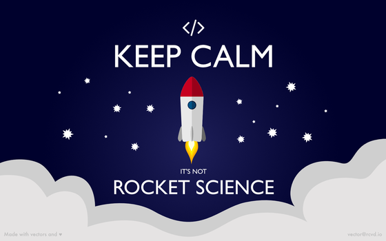 Keep Calm - It's not rocket science [Wallpaper Pac by fr31g31st