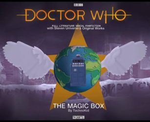 Doctor Who - The Magic Box -  Episode 1 by Murax-ExtramisFlux