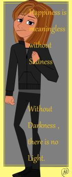 Happiness is meaningless without Sadness by Scorpio-Phoenix