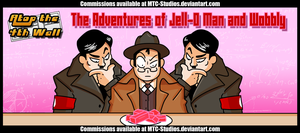 AT4W: The Adventures of Jell-O Man and Wobbly #1 by DrCrafty