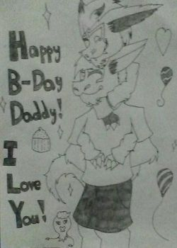 Happy Birthday Daddy!! by LucerZoroark