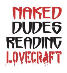 Naked Dudes Reading Lovecraft by chicodemon