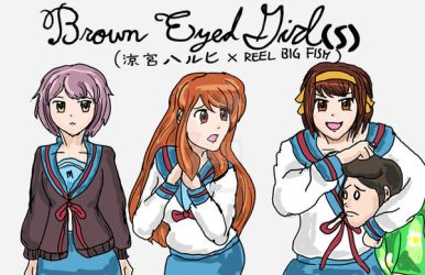 Reel Big Fish x Haruhi Suzumiya: Brown Eyed Girls