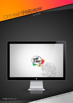 OhhYeah Wallpaper by Irv-Ing