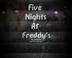 Visual Novel Announcement!(FIVE NIGHTS AT FREDDYS) by Lolibon