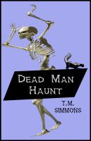 Dead Man Haunt Book Cover by policegirl01