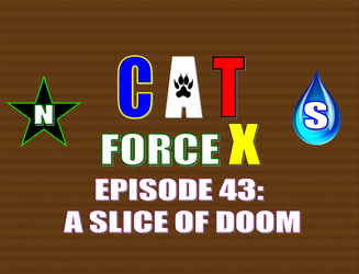 CAT Force X: Episode 43 Poster by ChrisTitan16