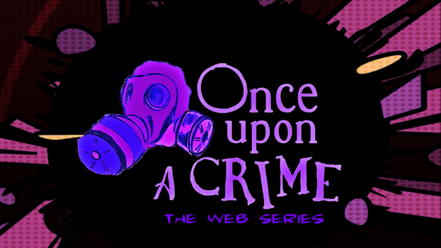 Once Upon A Crime - The Web Series (Logo) by StudioKorppikela