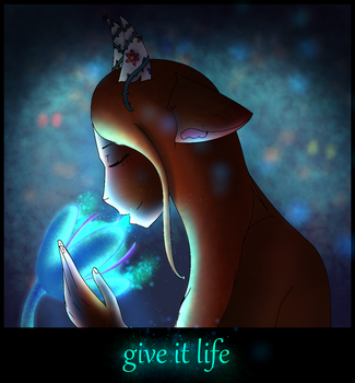 Give It Life by Dashigriffins