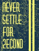 Never Settle For 2econd by DANgerous124