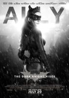 The Dark Knight Rises 'ALLY' Poster by TheKidFlames