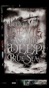 Between the Devil and the Deep Blue Sea ~ by Bookalicious