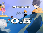 MISSION 0.5 by VonnaBeee