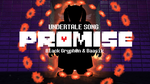 PROMISE (Undertale Song) by BlackGryph0n