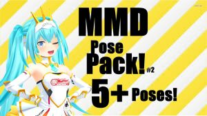 [MMD|Gift] Pose Pack! (DL+) \5+ POSES!\ by Official-TeaMMD
