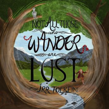 Not All Those Who Wander Are Lost/ Wanderlust by Isekaciel