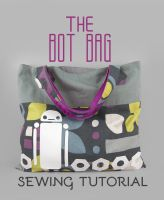 Sewing Tutorial - The Bot Bag by SewDesuNe